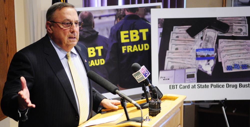 "Gov. LePage speaks Wednesday at the Maine Criminal Justice Academy in Vassalboro: ""The real problem is that we in the state of Maine allow people to use EBT cards as debit cards."""
