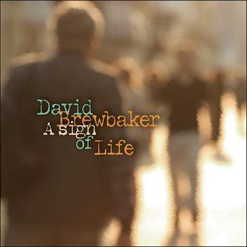 "David Brewbaker's ""A Sign of Life"" is straight up, New York jazz-rock fusion."