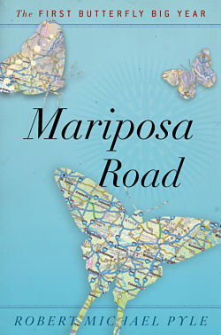 """Mariposa Road"" by Robert Pyle is a lively account of his adventures while tracking 478 species of butterflies in North America."