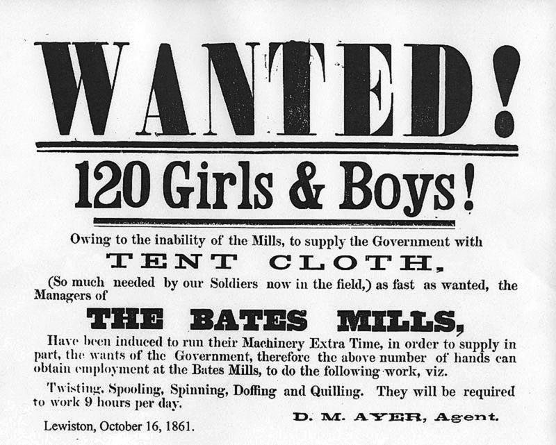 A Civil War-era advertisement, dated 1861, calls for boys and girls to work nine hours a day in Bates Mill in Lewiston making cloth for soldiers' tents.