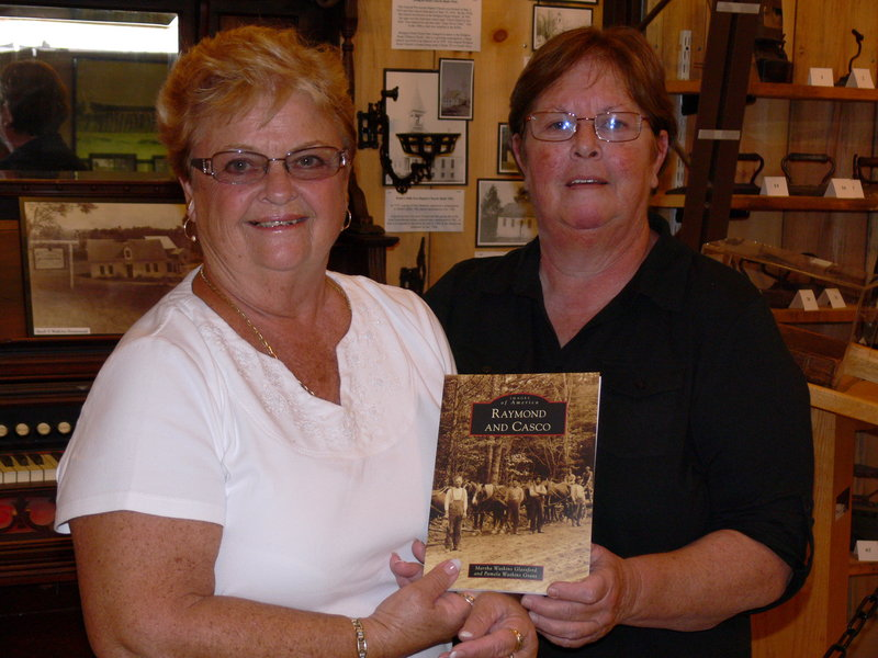 Raymond-Casco Historical Society members and lifelong Casco residents Betty Glassford and Pam Grant co-authored a book of some 240 images of local history.