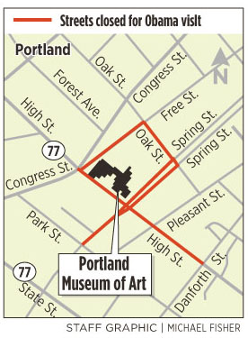 Streets around the Portland Museum of Art will be closed to pedestrians and motorists today from 6 p.m. to 10 p.m. due to President Obama's visit.