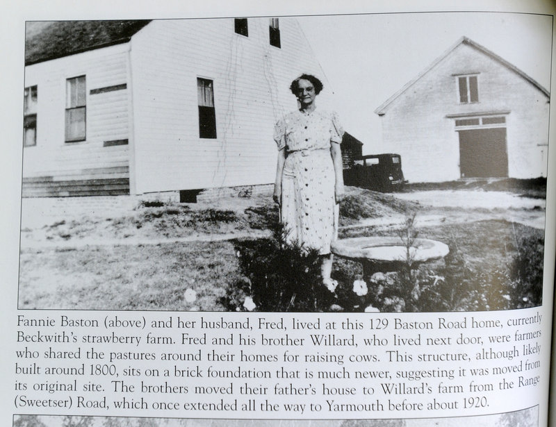 Before the Beckwiths bought the North Yarmouth farm, it was owned by Fannie, above, and Fred Baston.