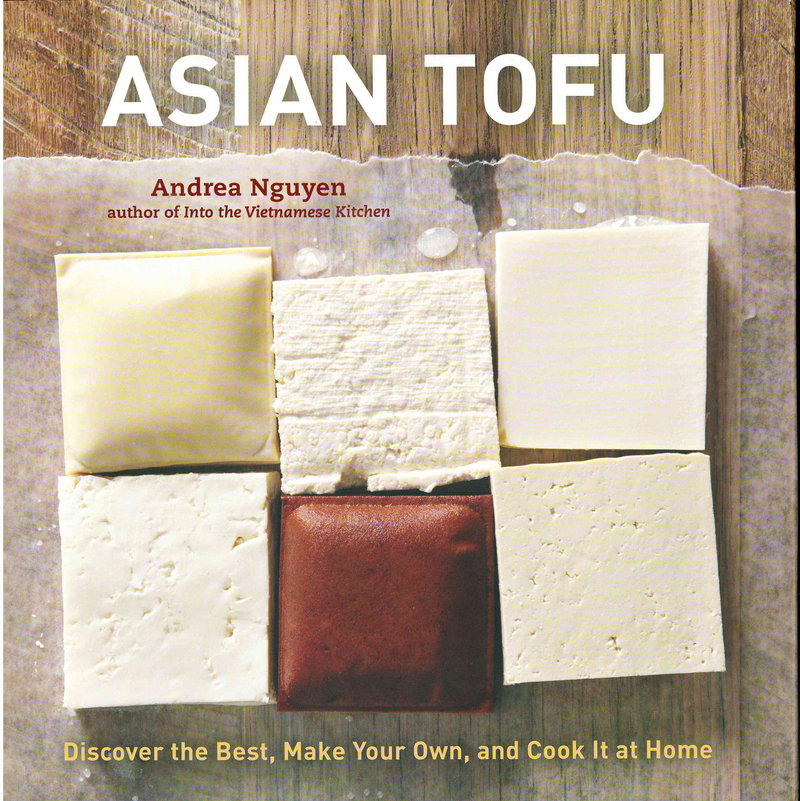 """Asian Tofu"" by Andrea Nguyen offers lots of ideas for nutritious dishes."