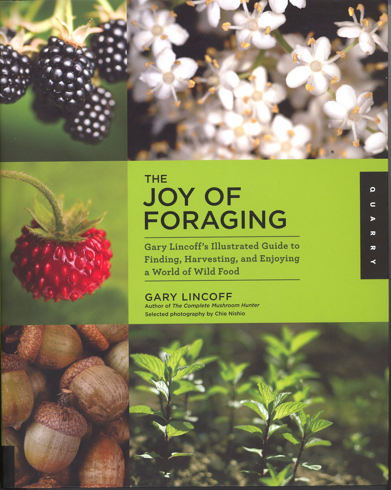 """The Joy of Foraging"" by Gary Lincoff is a guide to wild edibles."