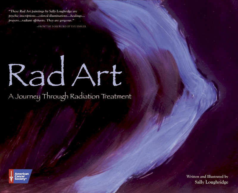"In her book, ""Rad Art,"" Loughridge shares painted and written expressions of her experiences as a cancer patient undergoing radiation."