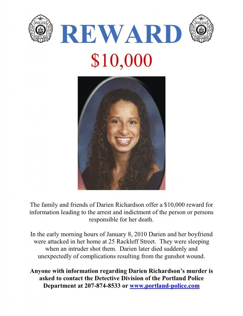 In July 2012, Judi and Wayne Richardson of South Portland offered a $10,000 reward for information leading to the arrest and indictment of the person or persons responsible for their daughter's death in February 2010.