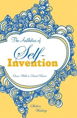 "Shelton Waldrep is author of ""The Aesthetics of Self-Invention: Oscar Wilde to David Bowie."""