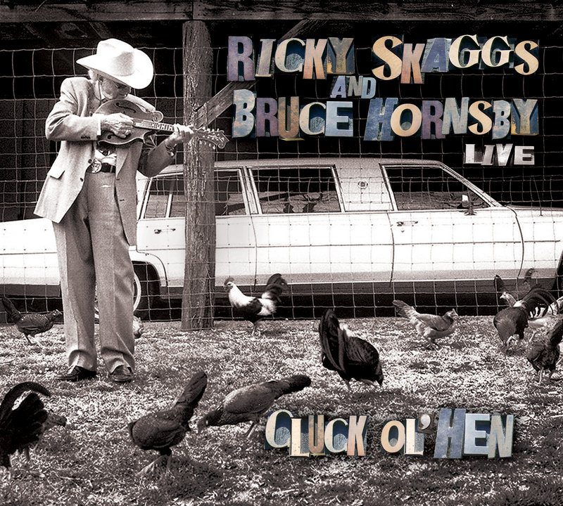 "Skaggs' new album with Bruce Hornsby, ""Cluck Ol' Men,"" is due out Aug. 20."
