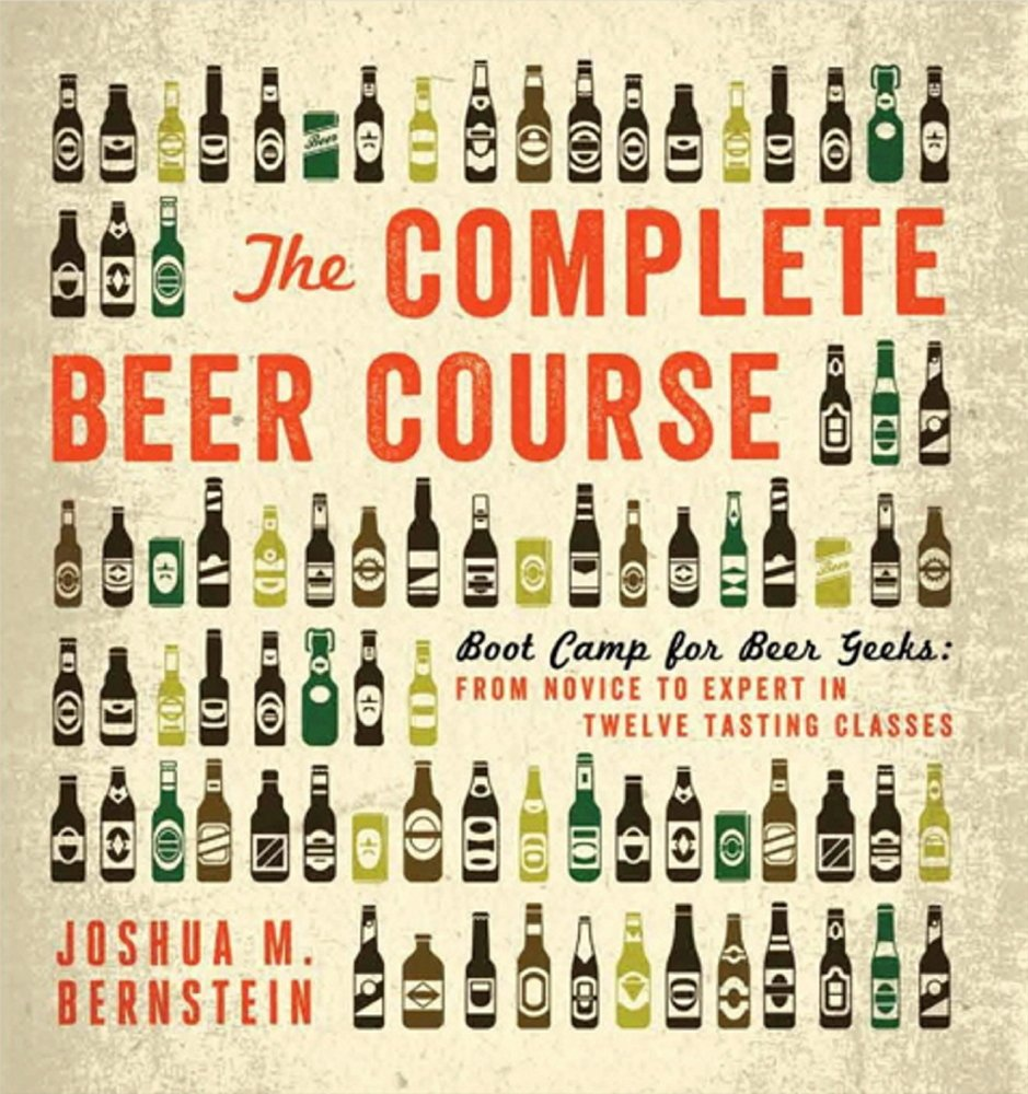 """The Complete Beer Course"" by Joshua M. Bernstein."