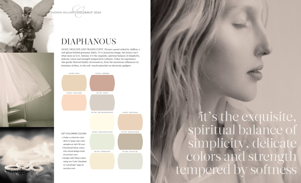 The Diaphanous palette references rose gold, barely-there patterns and soft florals and is about a balance of simplicity, delicate colors and strength tempered by softness.