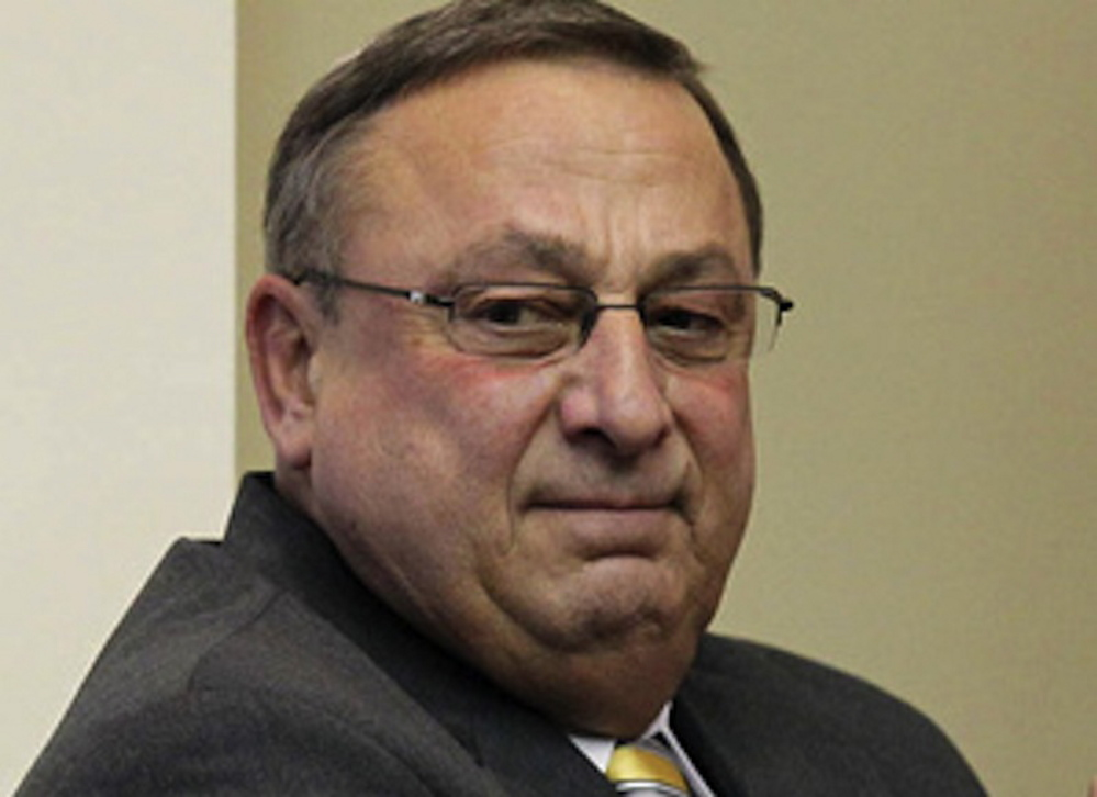 Gov. LePage acts as if everybody in state government works for him, all the money in the budget belongs to him and the only reason anyone would disagree with him is that they are as partisan as he is.