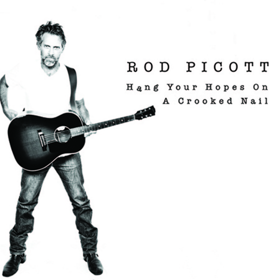 "Rod Picott's latest CD is ""Hang Your Hopes on a Crooked Nail."""
