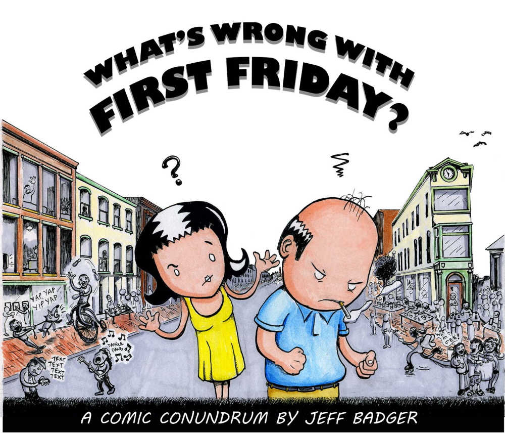 """What's Wrong with First Friday"" is a five-page comic of about 40 frames by Jeff Badger."