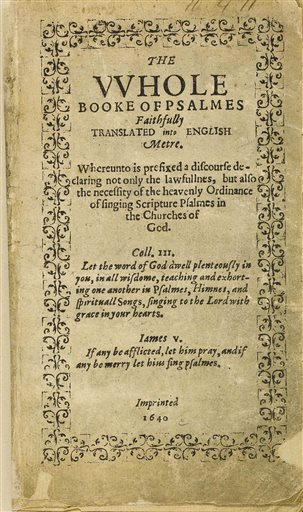 """A yellowed title page, adorned with decorative flourishes, reads: """"The Whole Booke of Psalmes, Faithfully Translated into English Metre."""" At the bottom, it says: """"Imprinted 1640."""""""