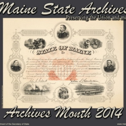 The poster highlights historic documents available to the public to view at the Maine State Archives, 230 State St., Augusta.