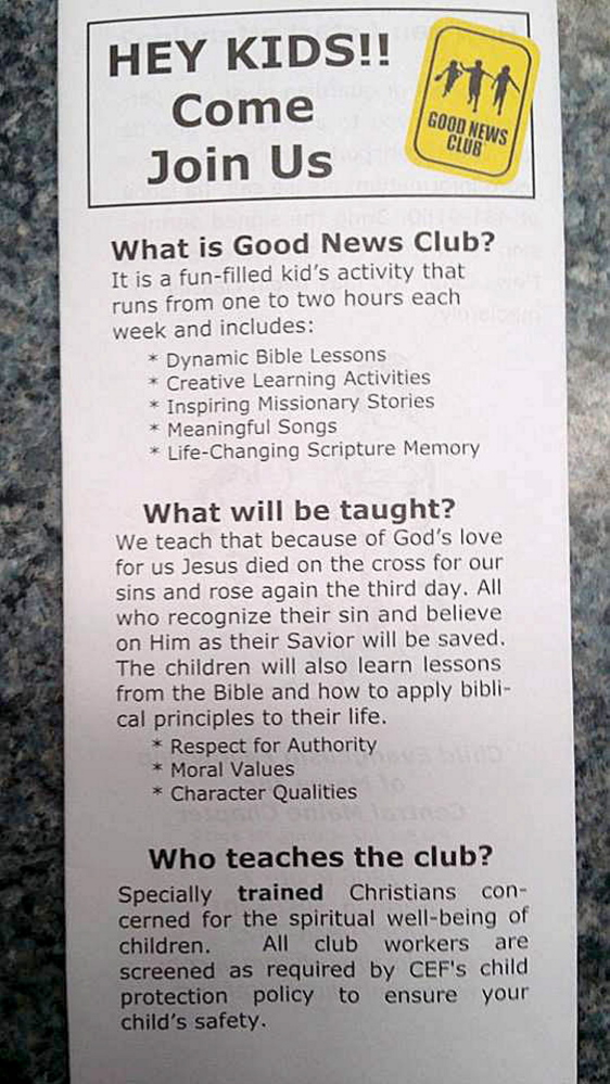 Some parents are questioning whether a Christian flier handed out by the after-school Good News Club in Skowhegan is appropriate.
