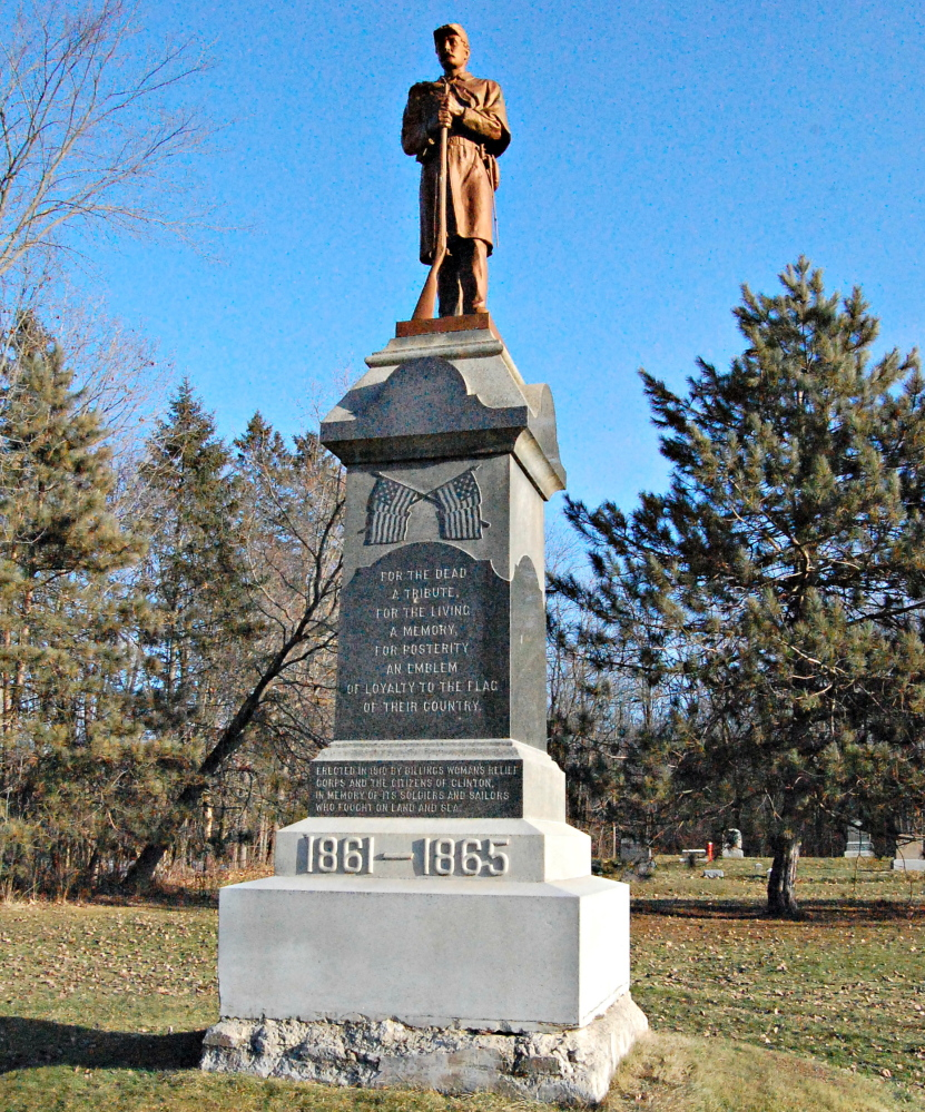 The Clinton Civil War monument was erected in 1910 by the Women's Relief Corps and the residents of Clinton in memory of all those who fought in the struggle.