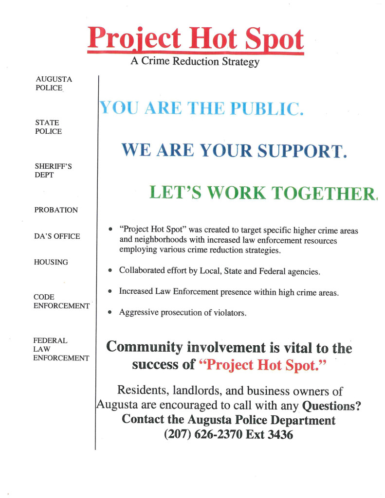 Augusta police handed out fliers on Wednesday for Project Hot Spot, a program modeled after one Lewiston police have used for the past couple of years. It was created to target specific areas known for having higher crime rates.
