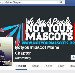 "The Facebook page Notyourmascot Maine Chapter was started by Penobscot nation member Maulian Smith after the School Administrative District 54 board in May voted 11-9 to keep the ""Indians"" nickname and mascot. Smith is organizing a rally for next week to support area residents who want the name eliminated."