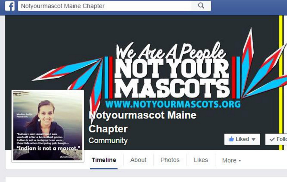 """The Facebook page Notyourmascot Maine Chapter was started by Penobscot nation member Maulian Smith after the School Administrative District 54 board in May voted 11-9 to keep the """"Indians"""" nickname and mascot. Smith is organizing a rally for next week to support area residents who want the name eliminated."""