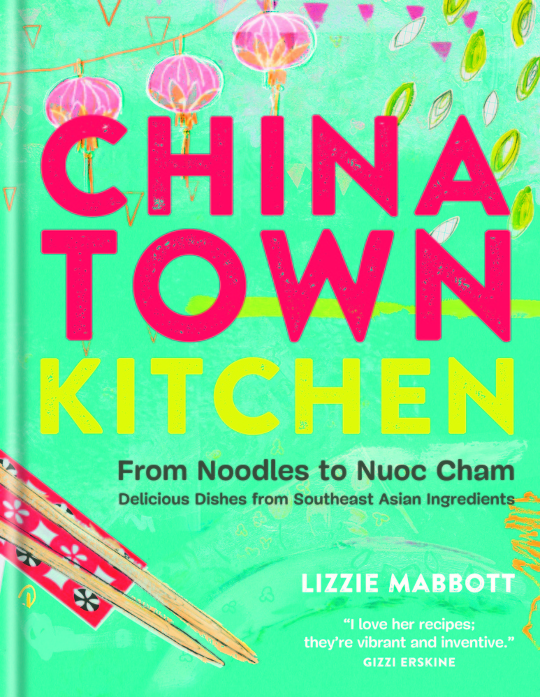 """Chinatown Kitchen"" by Lizzie Mabbott, Mitchell Beazley 2015"