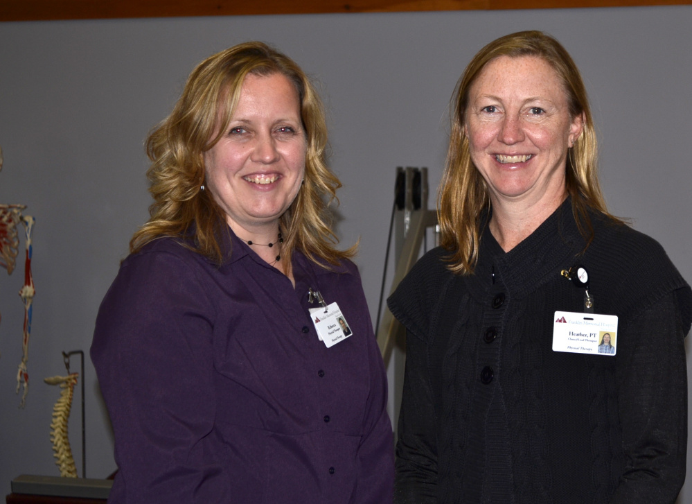 Franklin Memorial Hospital physical therapists Rebecca Gagnon-Pillsbury, left, and Heather Patterson.