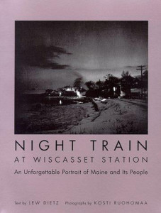 """Night Train at Wiscasset Station"" is a rumination on what Maine used to be like before the pivot out of the 1970s."