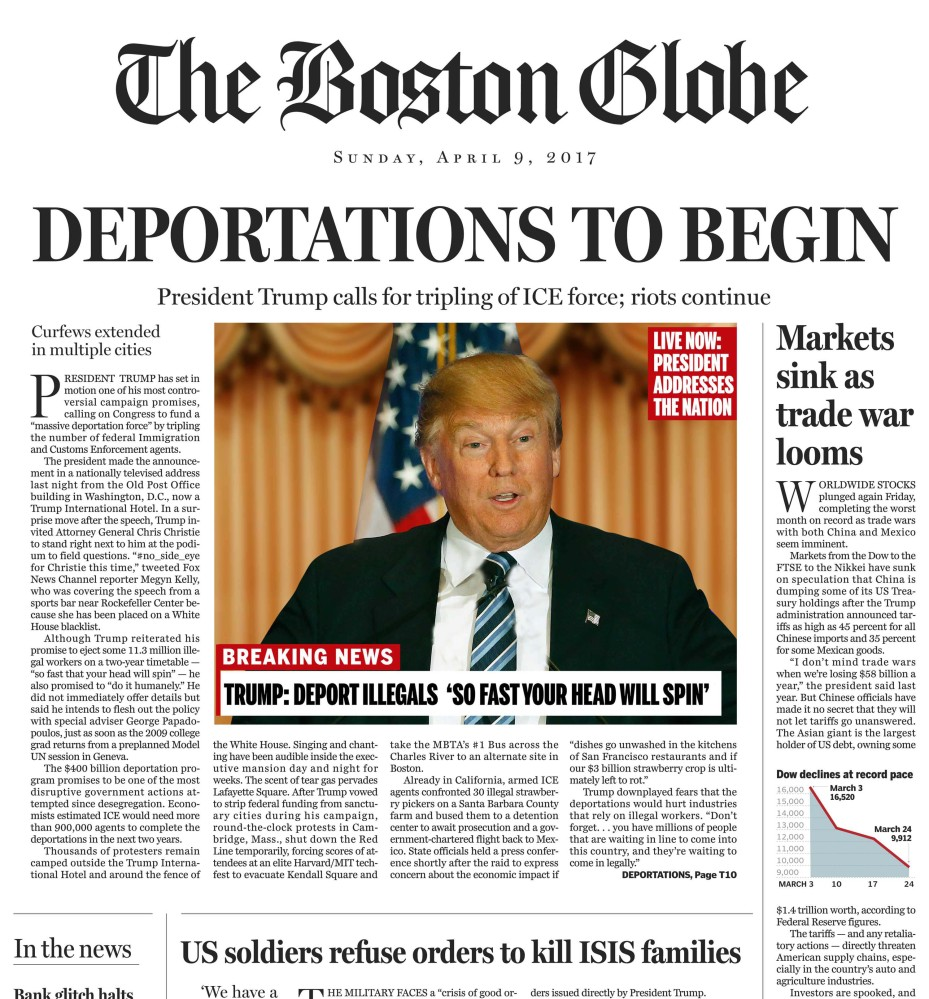 """In an editorial, the Boston Globe describes its satirical page imagining a Donald Trump presidency on April 9, 2017, as """"an exercise in taking a man at his word."""""""