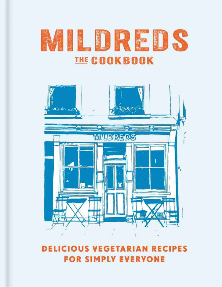 """""""Mildreds: The Cookbook."""" Mitchell Beazley. Hardcover. 256 pages. $29.99"""