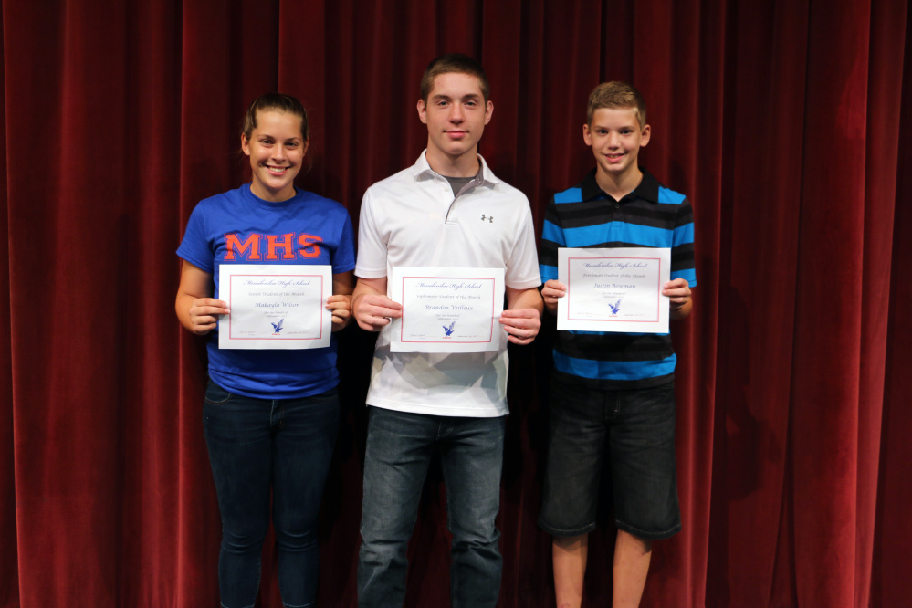 Messalonskee High School names its September Students of the Month, the are, from left, Makayla Wilson, Brandon Veilleux and Justin Bowman.