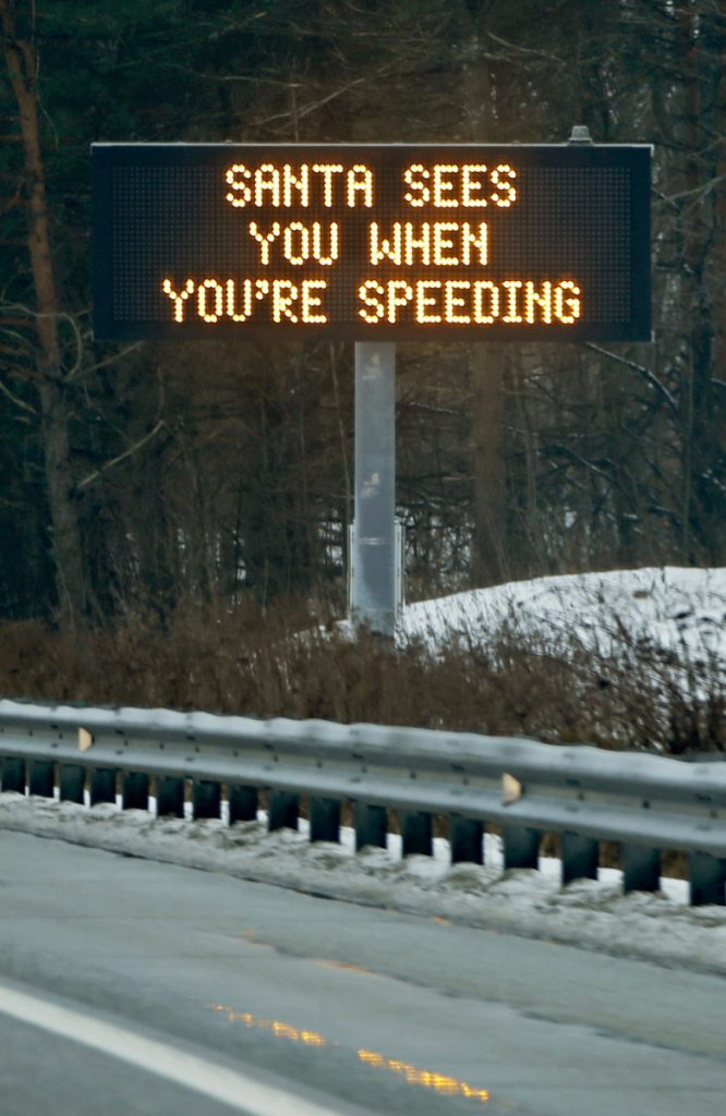 The Maine Department of Transportation posts an amusing, seasonal admonishment on its roadside message boards.