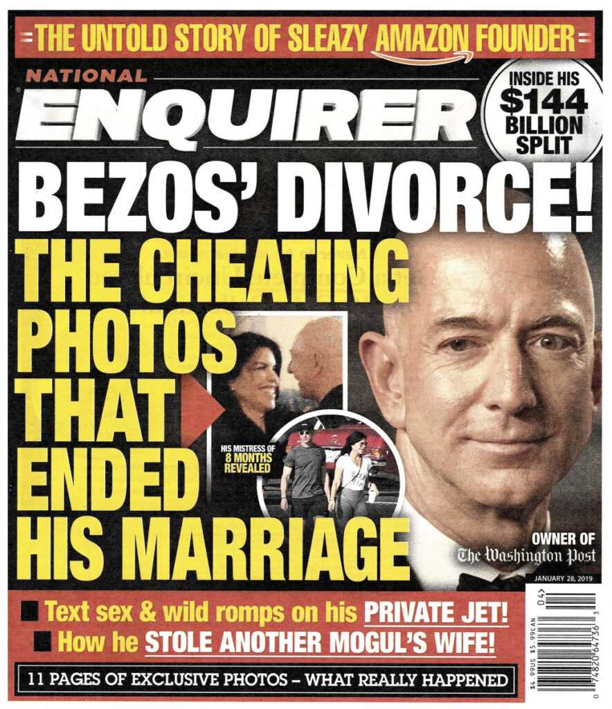 The Jan. 28 edition of the National Enquirer features a story on Amazon founder and CEO Jeff Bezos' divorce. Bezos claims American Media Inc., which owns the Enquirer, threatened to publish intimate photos of him unless he stopped investigating how the tabloid obtained his private text messages with his mistress that were published within the story.