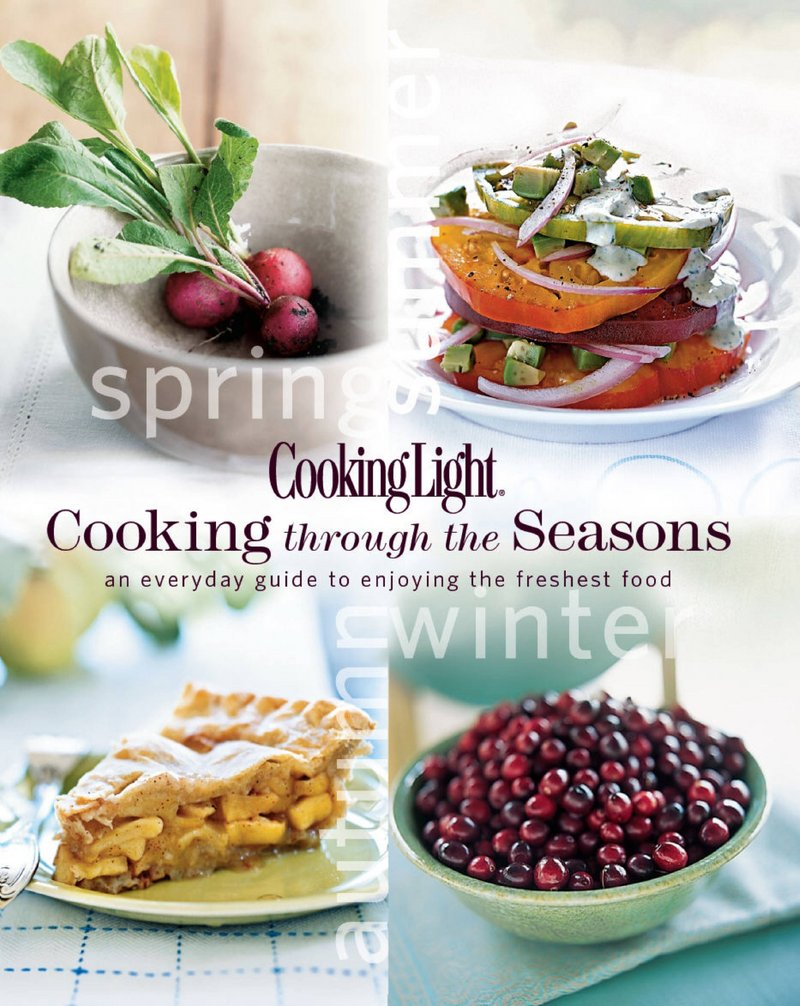 "For a keeper of a cookbook, consider Cooking Light magazine's ""Cooking Through the Seasons."""