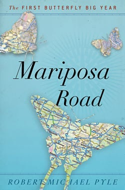 """""""Mariposa Road"""" by Robert Pyle is a lively account of his adventures while tracking 478 species of butterflies in North America."""
