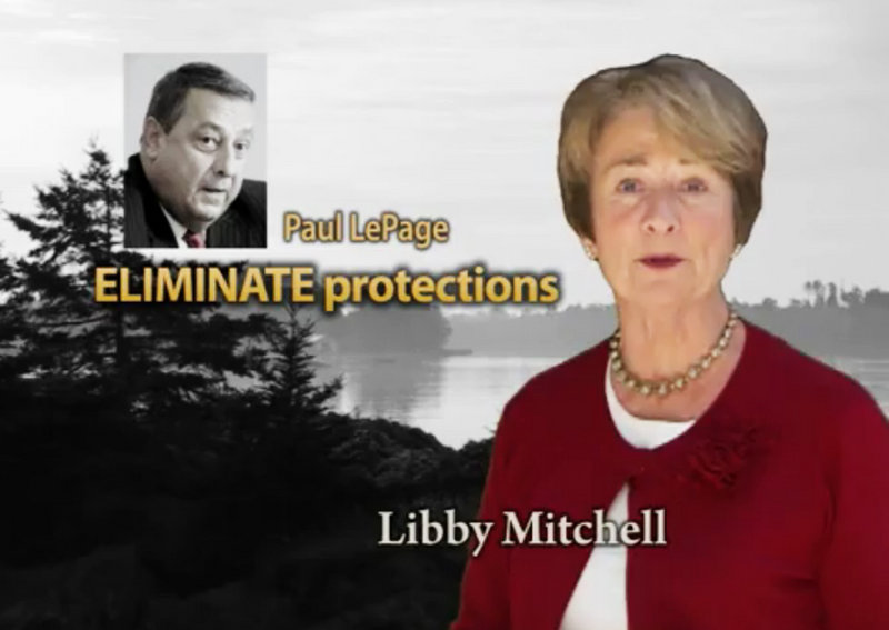 What makes Maine unique is our natural beauty, but today it's being threatened, gubernatorial candidate Libby Mitchell says in a recent television ad attacking opponent Paul LePage.