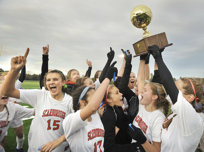 Scarborough won two Class B girls soccer state titles in the 1990s, but Class A? That came Saturday. And how the players enjoyed every minute.