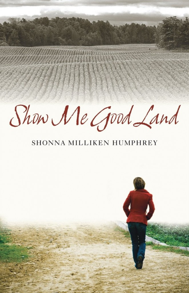 """Shonna Milliken Humphrey's """"Show Me Good Land"""" draws on her experiences growing up poor in Aroostook County."""