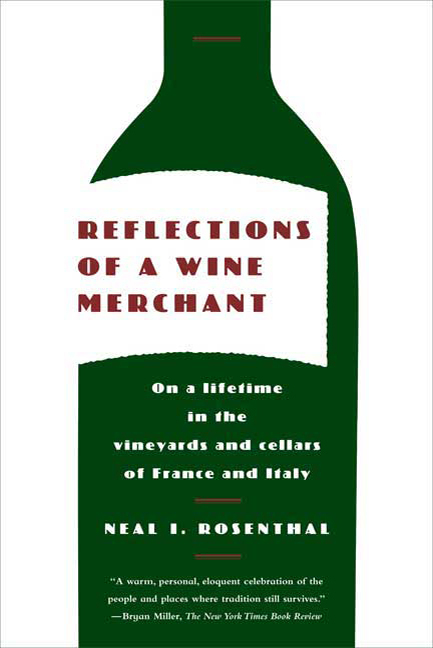 """Neal Rosenthal furthers appreciation of the sense of place in wine-making in his book """"Reflections of a Wine Merchant."""""""