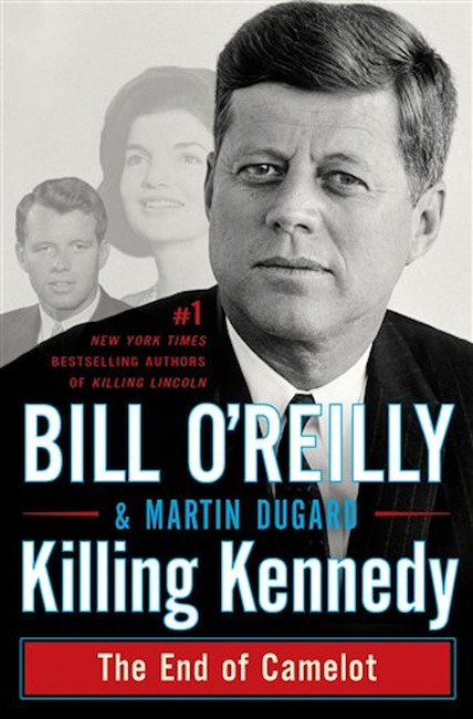 """""""Killing Kennedy: The End of Camelot"""" by Bill O'Reilly and Martin Dugard. (AP Photo/Henry Holt and Company)"""