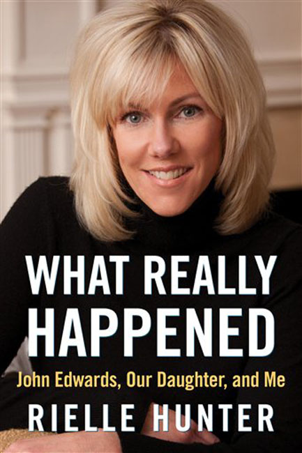 "This file photo provided by RMT PR Management shows the cover of ""What Really Happened,"" a memoir about Rielle Hunter, her relationship with former presidential candidate and Sen. John Edwards and their daughter. The memoir is set to be released June 26. Edwards and Hunter had an affair while the Democrat was running for the White House in 2008 and have a daughter together, Frances Quinn Hunter. (AP Photo/RMT PR Management, File)"