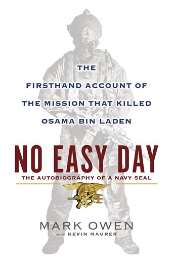 """The cover of """"No Easy Day: The Firsthand Account of the Mission that Killed Osama Bin Laden,"""" by Mark Owen with Kevin Maurer."""