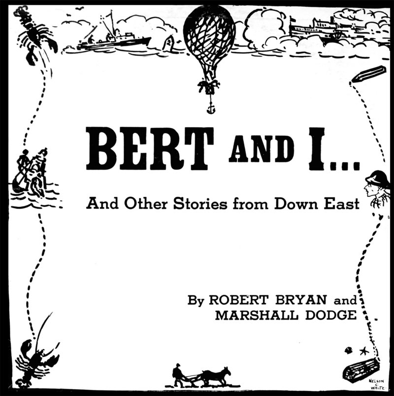 "The record album ""Bert and I"" is shown. A Rockport man says he has an agreement with Robert Bryan to create a business called Bert and I Company of Maine."