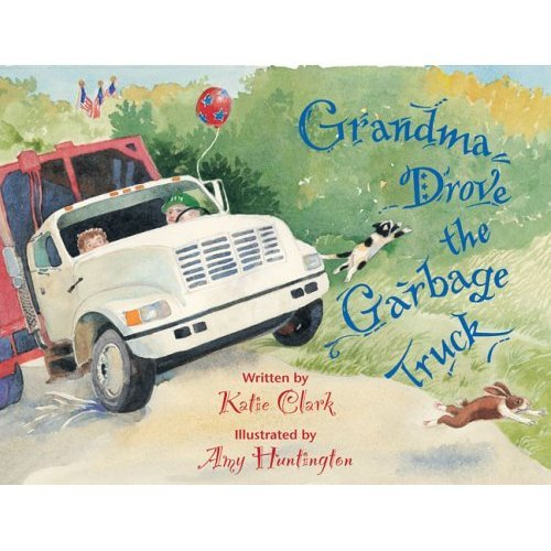 "Clark's first foray into her 'Grandma' storybooks was ""Grandma Drove the Garbage Truck."""