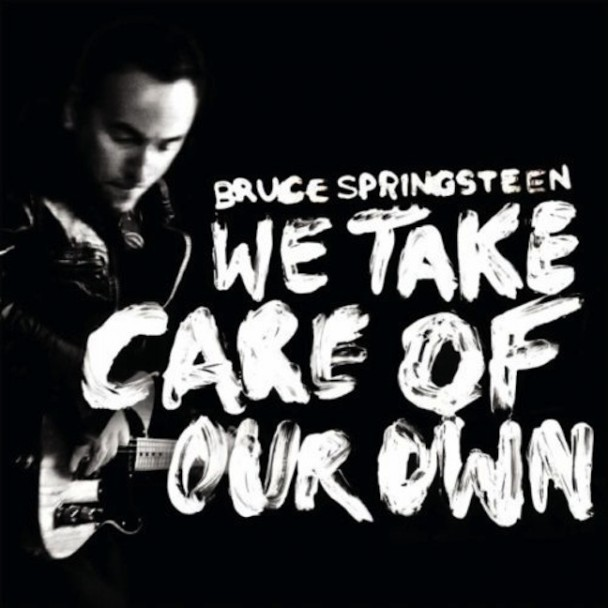 "Best Rock Song: Bruce Springseen, ""We Take Care of Our Own"""