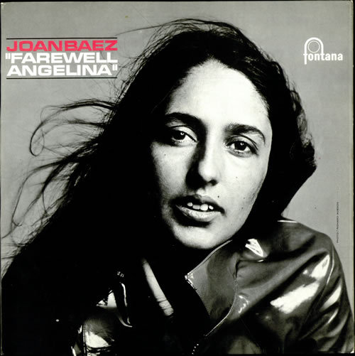 """Farewell Angelina,"" 1965, from ""Farewell, Angelina."" If Baez is best known as an interpreter of songs, she has interpreted no one more frequently than Dylan. Dylan himself twice recorded this song, but never released it until the ""Bootleg Series."" For Baez, it was a Top 10 hit."