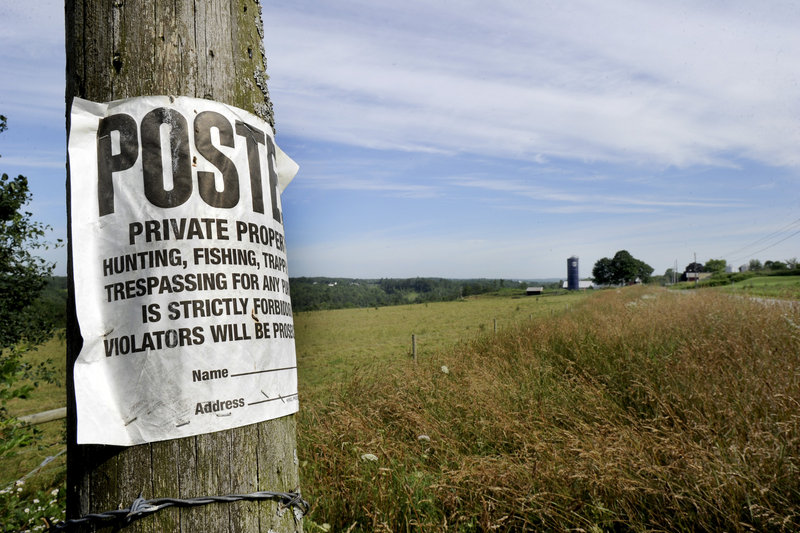 Farmland on Dunham Road in Vassalboro is posted as private property. Wildlife biologist Keel Kemper, who lives in Sidney, between Augusta and Waterville, says he has seen more outdoorsmen seeking landowner permission for hunting privileges.