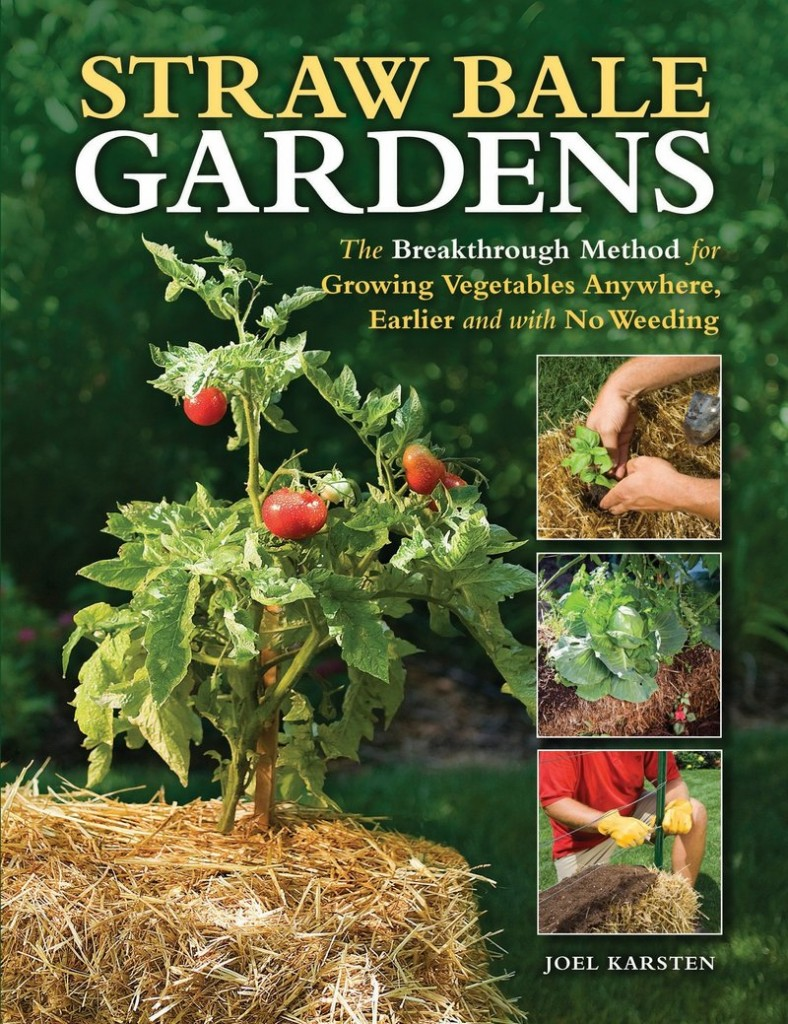 """""""Straw Bale Gardening"""" by Joel Karsten details a surprisingly efficient way to plant anywhere."""