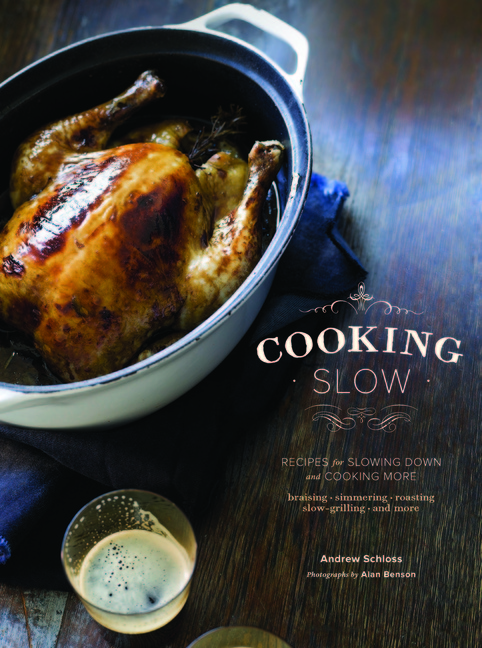 "In his new book ""Cooking Slow: Recipes for Slowing Down and Cooking More,"" with photographs by Alan Benson, Andrew Schloss persuades us of the virtues of taking time to cook. Some dishes take 10 minutes to prepare before a lazy application of low and slow heat transforms them; others may take hours, if not days, to prepare."