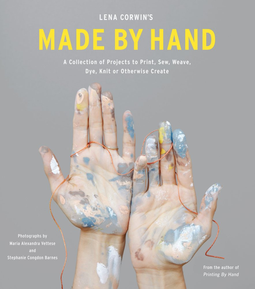 """""""Lena Corwin's Made By Hand"""" (STC Craft/A Melanie Falick Book, 2013)."""